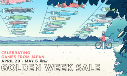 ICYMI, Steam's Golden Week Sale Still On Until 6th May!