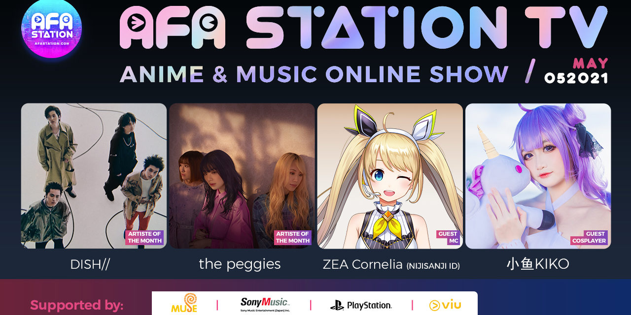 AFA Station TV Anime & Music Online Show 052021 Hits Screens 18th May!