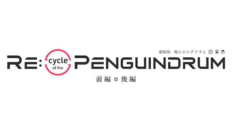 """""""RE:cycle of the PENGUINDRUM"""" to be Released as Two Films, Out 2022"""
